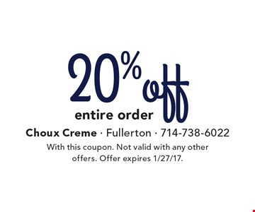 20% Off entire order. With this coupon. Not valid with any other offers. Offer expires 1/27/17.