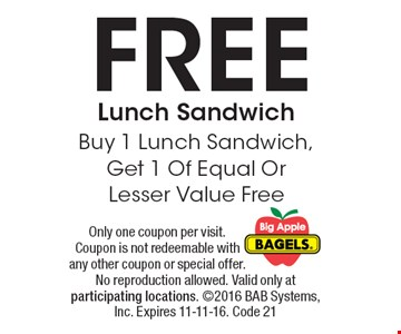 FREE Lunch Sandwich. Buy 1 Lunch Sandwich, Get 1 Of Equal Or Lesser Value Free. Only one coupon per visit. Coupon is not redeemable with any other coupon or special offer. No reproduction allowed. Valid only at participating locations. 2016 BAB Systems, Inc. Expires 11-11-16. Code 21