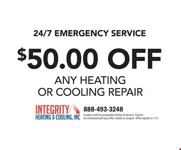 24/7 Emergency Service – $50.00 off any heating or cooling repair. Coupon must be presented at time of service. Cannot be combined with any offer, rebate or coupon. Offer expires 3-1-17.