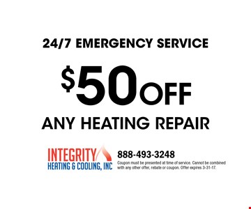 24/7 Emergency Service. $50 off any heating repair. Coupon must be presented at time of service. Cannot be combined with any other offer, rebate or coupon. Offer expires 3-31-17.