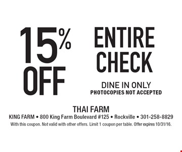 15% off entire check. Dine in only. Photocopies not accepted. With this coupon. Not valid with other offers. Limit 1 coupon per table. Offer expires 10/31/16.