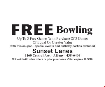 Free Bowling. Up To 3 Free Games With Purchase Of 3 Games Of Equal Or Greater Value. With this coupon - special events and birthday parties excluded. Not valid with other offers or prior purchases. Offer expires 12/9/16.