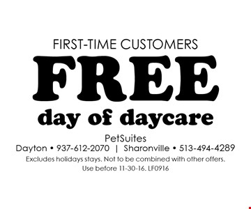 FIRST-TIME customers free day of daycare. Excludes holidays stays. Not to be combined with other offers. Use before 11-30-16. LF0916