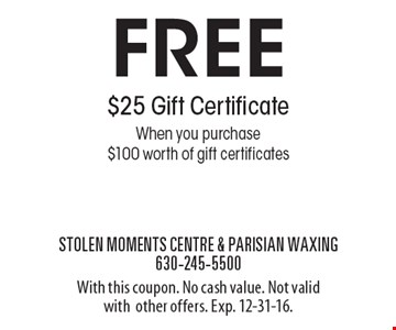 Free $25 Gift Certificate When you purchase $100 worth of gift certificates. With this coupon. No cash value. Not valid with other offers. Exp. 12-31-16.
