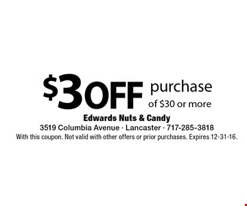 $3 off purchase of $30 or more. With this coupon. Not valid with other offers or prior purchases. Expires 12-31-16.