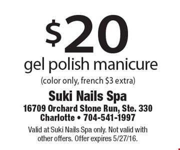 $20 gel polish manicure (color only, french $3 extra). Valid at Suki Nails Spa only. Not valid withother offers. Offer expires 5/27/16.