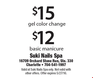 $15$12gel color change basic manicure. Valid at Suki Nails Spa only. Not valid with other offers. Offer expires 5/27/16.