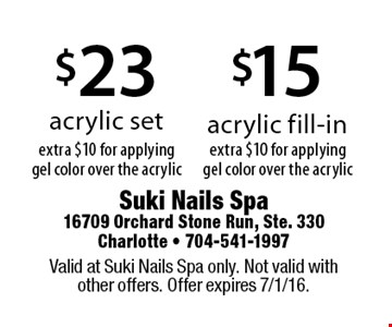 $15 acrylic fill-in (extra $10 for applying gel color over the acrylic) OR $23 acrylic set (extra $10 for applying gel color over the acrylic). Valid at Suki Nails Spa only. Not valid with other offers. Offer expires 7/1/16.