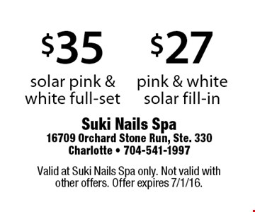 $27 pink & white solar fill-in OR $35 solar pink & white full-set. Valid at Suki Nails Spa only. Not valid with other offers. Offer expires 7/1/16.
