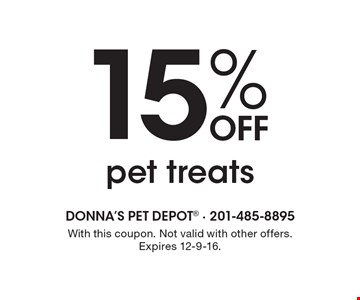 15% off pet treats. With this coupon. Not valid with other offers. Expires 12-9-16.