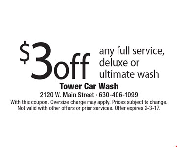 $3off any full service, deluxe or ultimate wash. With this coupon. Oversize charge may apply. Prices subject to change.Not valid with other offers or prior services. Offer expires 2-3-17.