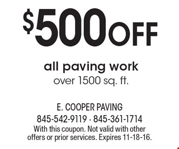 $500 OFF all paving workover 1500 sq. ft.. With this coupon. Not valid with other offers or prior services. Expires 11-18-16.