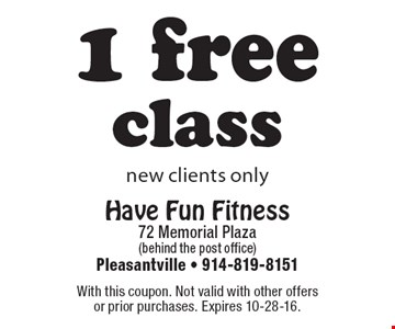 1 free class new clients only. With this coupon. Not valid with other offers or prior purchases. Expires 10-28-16.