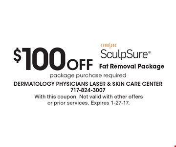 $100 Off Fat Removal Package. With this coupon. Not valid with other offers or prior services. Expires 1-27-17.
