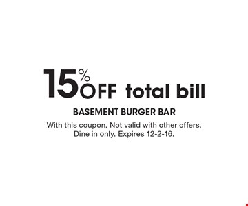 15% off total bill. With this coupon. Not valid with other offers. Dine in only. Expires 12-2-16.