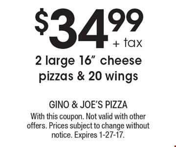$34.99 + tax 2 large 16