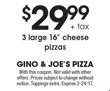 $29.99 + tax 3 large 16