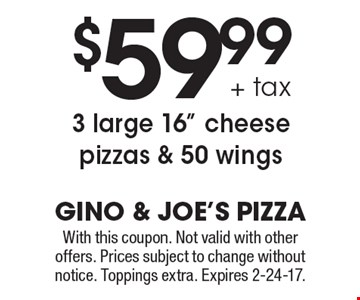 $59.99 + tax 3 large 16