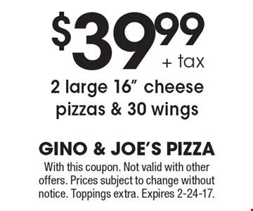 $39.99 + tax 2 large 16