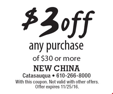 $3 off any purchase of $30 or more. With this coupon. Not valid with other offers. Offer expires 11/25/16.