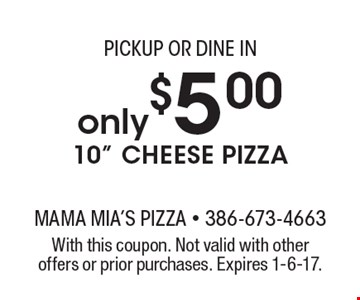Pickup or Dine In only $5.00 10