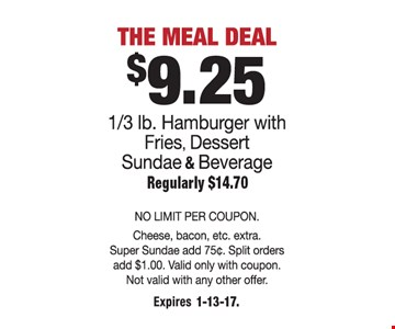 $9.25 the meal deal. Expires 1-13-17.