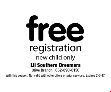 free registration, new child only. With this coupon. Not valid with other offers or prior services. Expires 2-3-17.