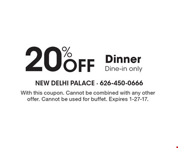 20% OFF Dinner. Dine-in only. With this coupon. Cannot be combined with any other offer. Cannot be used for buffet. Expires 1-27-17.