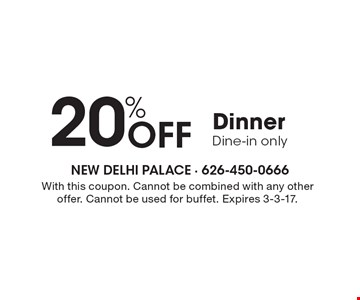 20% Off Dinner. Dine-in only. With this coupon. Cannot be combined with any other offer. Cannot be used for buffet. Expires 3-3-17.
