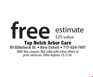 free estimate $25 value. With this coupon. Not valid with other offers or prior services. Offer expires 12-2-16.