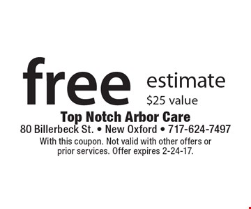 Free estimate $25 value. With this coupon. Not valid with other offers or prior services. Offer expires 2-24-17.