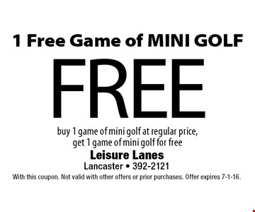 FREE 1 Free Game of MINI GOLF buy 1 game of mini golf at regular price, get 1 game of mini golf for free. With this coupon. Not valid with other offers or prior purchases. Offer expires 7-1-16.