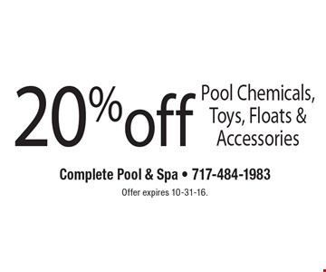 20% off Pool Chemicals, Toys, Floats & Accessories. Offer expires 10-31-16.
