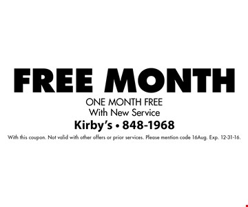 One Month Free With New Service. With this coupon. Not valid with other offers or prior services. Please mention code 16Aug. Exp. 12-31-16.