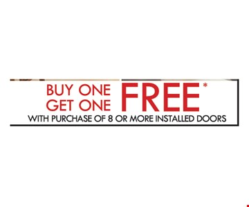 buy one get one free w/ purchase of 8 or more doors