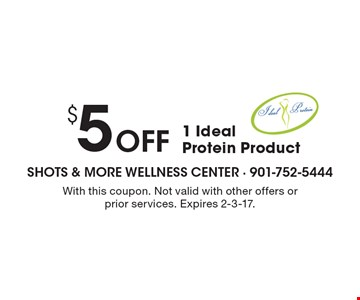$5off 1 Ideal Protein Product. With this coupon. Not valid with other offers or prior services. Expires 2-3-17.