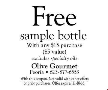 Free sample bottle with any $15 purchase ($5 value). Excludes specialty oils. With this coupon. Not valid with other offers or prior purchases. Offer expires 11-18-16.