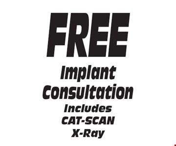 FREE ImplantConsultation IncludesCAT-SCANX-Ray.