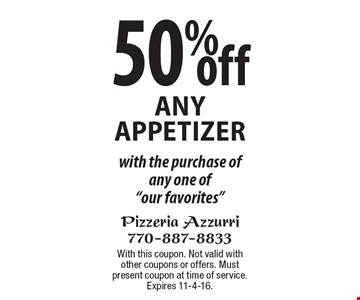50% off any appetizer with the purchase of any one of