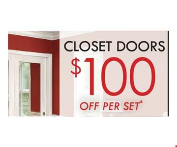 $100 Off per Set Closet Doors