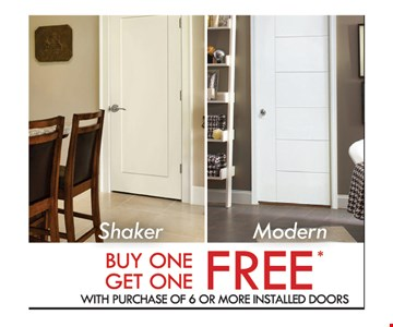 Buy One Get One Free with purchase of 6 or more Installed Doors