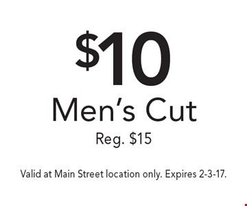 $10 Men's Cut Reg. $15. Valid at Main Street location only. Expires 2-3-17.