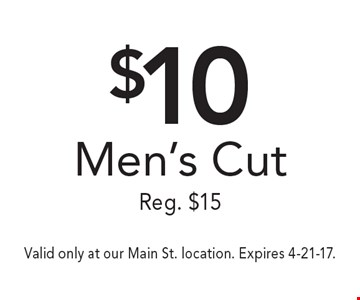 $10 Men's Cut Reg. $15. Valid only at our Main St. location. Expires 4-21-17.