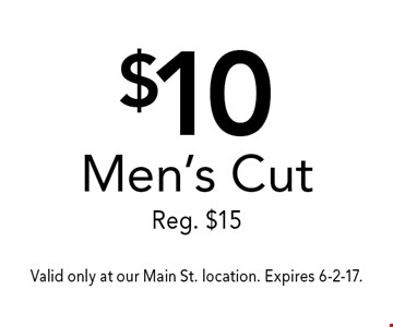 $10 Men's Cut Reg. $15. Valid only at our Main St. location. Expires 6-2-17.