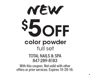 $5 off color powder full set. With this coupon. Not valid with other offers or prior services. Expires 10-28-16.