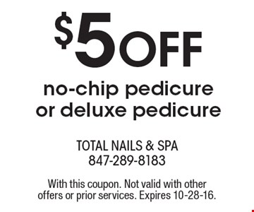 $5 off no-chip pedicure or deluxe pedicure. With this coupon. Not valid with other offers or prior services. Expires 10-28-16.