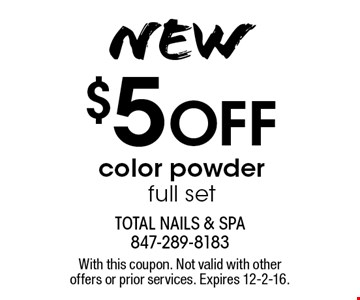 NEW $5 OFF color powder full set. With this coupon. Not valid with other offers or prior services. Expires 12-2-16.
