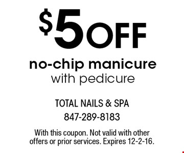 $5 OFF no-chip manicure with pedicure. With this coupon. Not valid with other offers or prior services. Expires 12-2-16.
