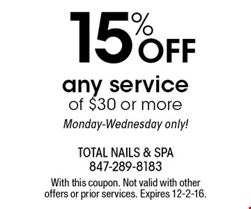 15% OFF any service of $30 or more Monday-Wednesday only!. With this coupon. Not valid with other offers or prior services. Expires 12-2-16.