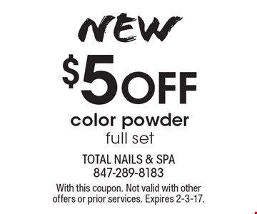 $5 off color powder full set. With this coupon. Not valid with other offers or prior services. Expires 2-3-17.